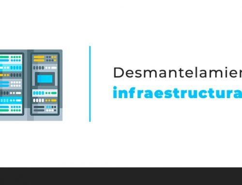 Desmantelamiento infraestructuras TIC